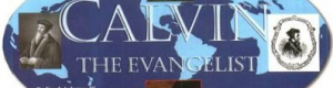 Thumbnail image for Calvin the Evangelist
