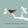 Thumbnail image for Book Review: Practical Theology For Women