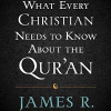 Thumbnail image for Chapter 8: What Every Christian Needs to Know About the Qur'an