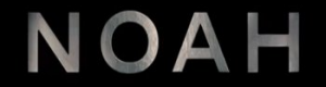 Thumbnail image for Noah: Official Movie Trailer