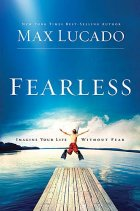 Post image for Book Review: Fearless by Max Lucado